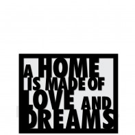 DekoSign A home is made of love and dreams napis dekoracyjny