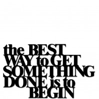DekoSign The best way to get something done is to begin napis dekoracyjny