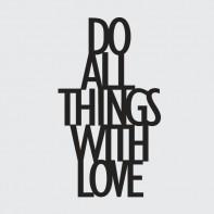 DekoSign Do All Things With Love Napis dekoracyjny