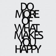 DekoSign Do More Of What Makes You Happy Napis dekoracyjny