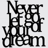 DekoSign Never let go of your dreams Napis dekoracyjny