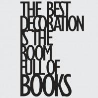 DekoSign The best decoration is the room full of books Napis dekoracyjny