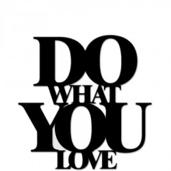 Do what you love napis dekoracyjny