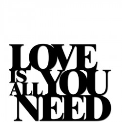 Love is all you need Napis dekoracyjny