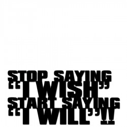 DekoSign Stop saying I wish start saying I will Napis dekoracyjny