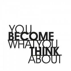 You become what you think about napis dekoracyjny