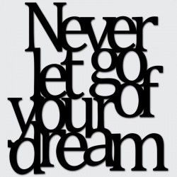 DekoSign Never let go of your dreams Napis dekoracyjny