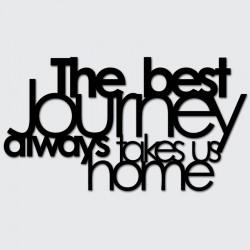 The best journey always takes us home Napis dekoracyjny