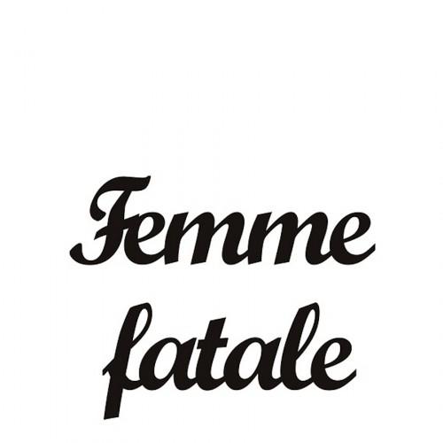 DekoSign Femme fatale napis dekoracyjny